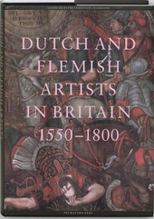 Leids kunsthistorisch jaarboek Dutch and Flemish artists in Britain 1550-1750
