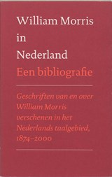 William Morris in Nederland | auteur onbekend |