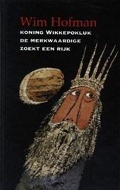 Koning Wikkepokluk de merkwaardige zoekt een rijk