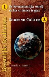 Geestelijke realiteiten de bovennatuurlijke wereld en hoe er binnen te gaan/ de adem van God in ons