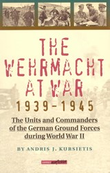 The Wehrmacht at War 1939-1945 | A.J. Kursietis |