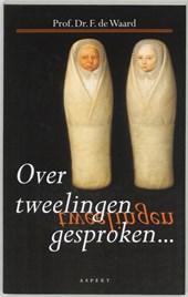 Over tweelingen gesproken