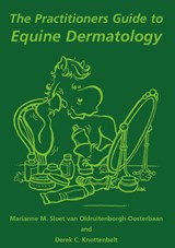 The practitioners guide to equine dermatology | M.M. Sloet van Oldruitenborgh-Oosterbaan ; D.C. Knottenbelt |