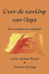 Over de werking van Yoga | Gesche Michael Roach & Christie MacNally |