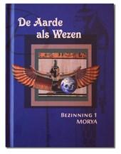 Morya Bezinning 1: De Aarde als Wezen
