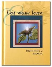 Morya Bezinning 2: Een nieuw leven