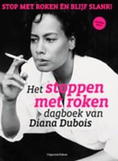 Het stoppen met rokendagboek van Diana Dubois. Stop met roken én blijf slank - De methode van Dubois
