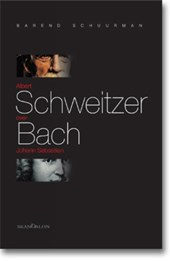 Albert Schweitzer over Johann Sebastian Bach