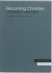 Becoming Christian, Christen worden