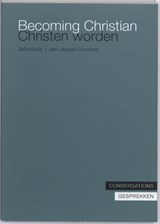 Becoming Christian, Christen worden | Jean-Jacques Suurmond ; Sasa Karalic |