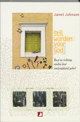 Stil worden voor God | J. Johnson ; Jane Johnson |