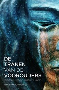 De tranen van de voorouders   Daan van Kampenhout  