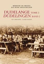 Memoire en Images Dudelange = Dudelingen