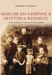 Memoire en Images Marche-en-famenne II Hotton et rendeux