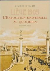 Memoire en Images Liège 1905 : l'exposition universelle au quotidien