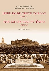 Ieper in de Grote Oorlog = The Great War in Ypres