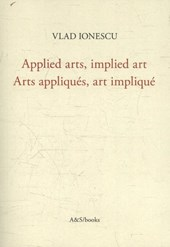 Applied arts, implied art - Arts appliqués, art impliqué