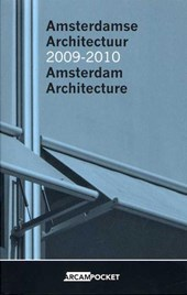 Amsterdamse Architectuur 2009-2010 / Amsterdam Architecture 2009-2010
