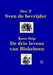Sven de bevrijder / De avonturen van Blekebeen