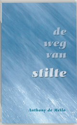De weg van stilte | Anthony De Mello |