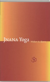 Jnana yoga | Wolter A. Keers |
