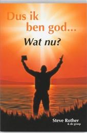 Dus ik ben God... Wat nu?