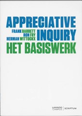 Appreciative inquiry | Frank Barret ; Ron Fry ; Herman Wittocks |