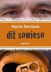 Dit sowieso | H. Sevriens ; Harrie Sevriens & Mirthe Smeets |