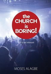 The Church is Boring!