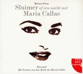 Sluimer of een nacht met Maria Callas