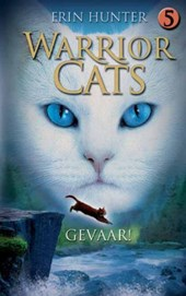 Warrior Cats 5 Gevaar! | Erin Hunter |
