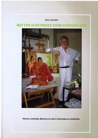 Met een schetsboek door Zuidoost Azië | Paul Geerts |