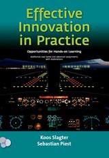 Effective innovation in practice, opportunities for hands-on learning | J. Slagter ; J.P.S. Piest ; S. Piest |