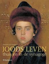 Joods Leven. Thuis en in de synagoge.