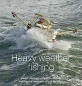 Heavy weather fishing