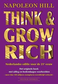 Think & Grow Rich Nederlandse editie voor de 21e eeuw | Napoleon Hill |