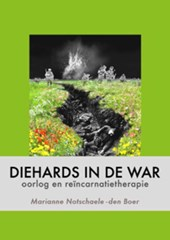 Diehards in de war | M. Notschaele-den Boer |
