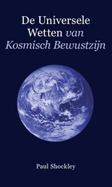 De universele wetten van kosmisch bewustzijn | Paul Shockley |