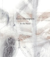 Terry Thompson - To the Hand
