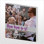 Bye bye 9-5!