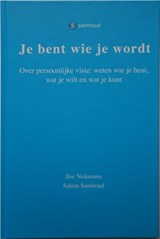 Je bent wie je wordt | Ilse Nelemans ; Salem Samhoud |