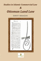 Studies in Islamic Commercial Law and Ottoman Land Law