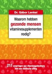 Waarom hebben gezonde mensen vitaminesupplementen nodig?