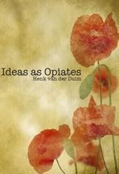 Ideas as opiates