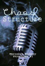 Chaos & Structure | Marielle Brouwer |