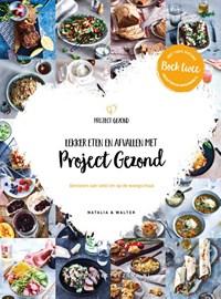 Lekker eten en afvallen met Project Gezond deel 2   Natalia Rakhorst ; Walter Rakhorst  