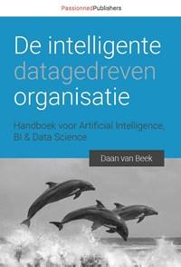 De intelligente, datagedreven organisatie | Daan van Beek |