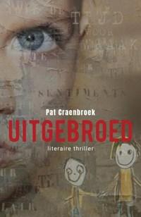 Uitgebroed | Pat Craenbroek |