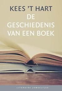 De geschiedenis van een boek (set) | Kees 't Hart |