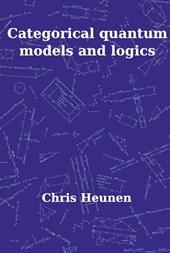 Pallas proefschriften Categorical Quantum Models and Logics
